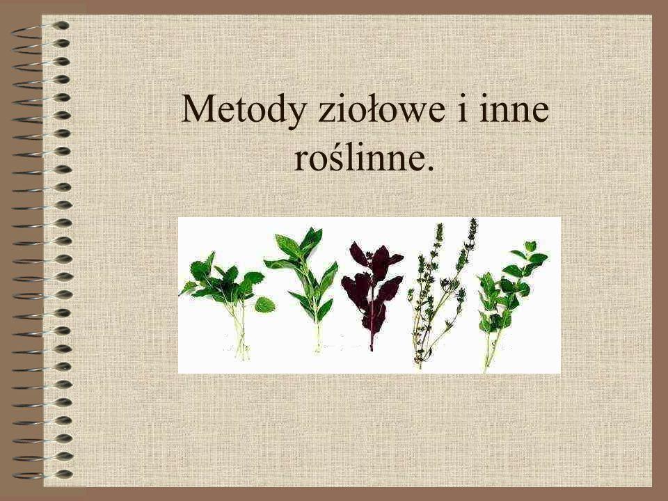 Metody ziołowe i inne roślinne.