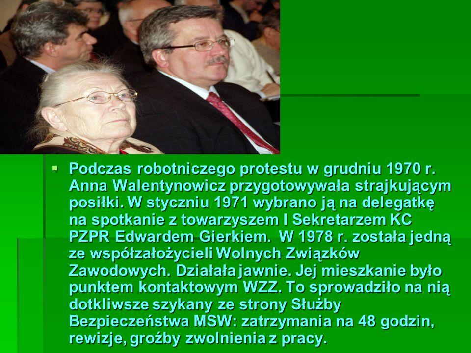 Podczas robotniczego protestu w grudniu 1970 r. Anna Walentynowicz przygotowywała strajkującym posiłki. W styczniu 1971 wybrano ją na delegatkę na spo