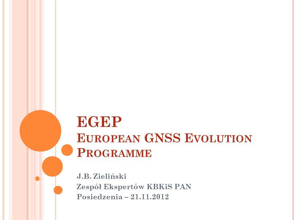 EGEP E UROPEAN GNSS E VOLUTION P ROGRAMME J.B.