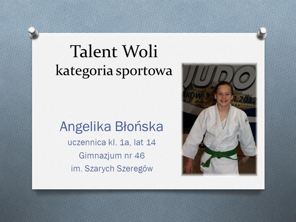 Talent Woli kategoria sportowa Angelika Błońska uczennica kl. 1a, lat 14 Gimnazjum nr 46 im. Szarych Szeregów