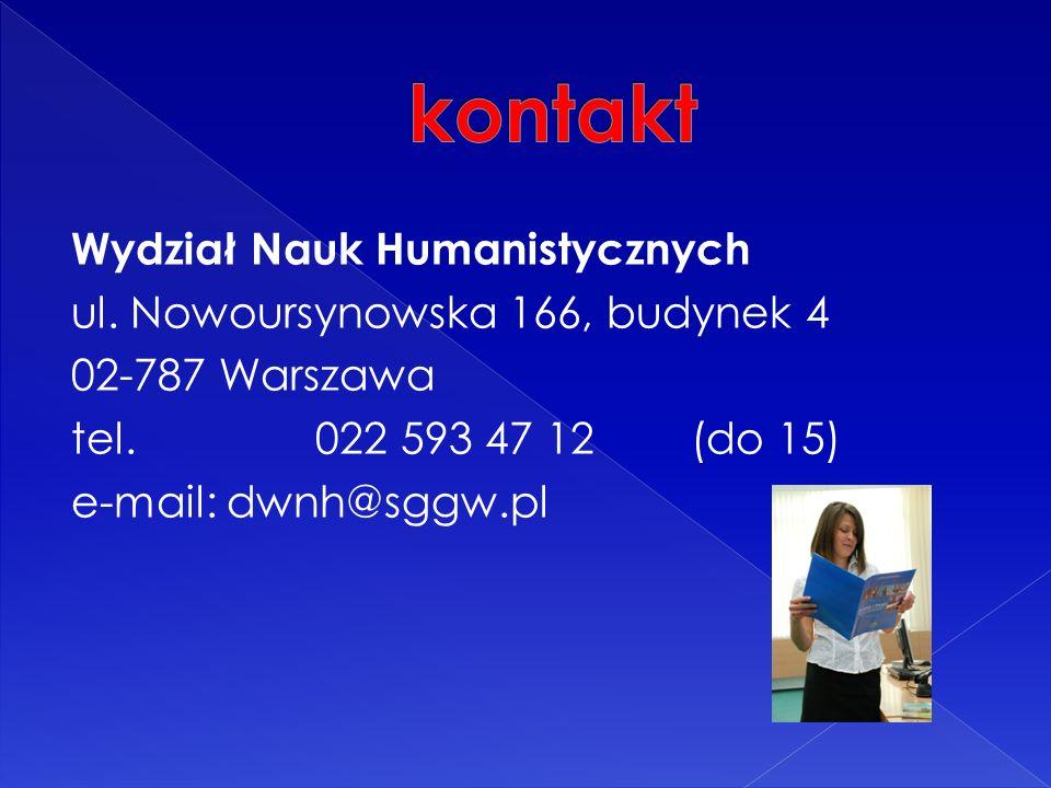 Wydział Nauk Humanistycznych ul. Nowoursynowska 166, budynek 4 02-787 Warszawa tel. 022 593 47 12 (do 15) e-mail: dwnh@sggw.pl