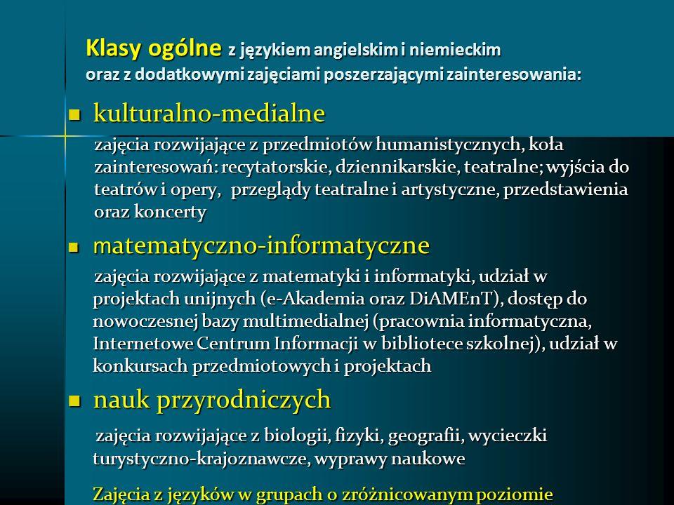 Klasy ogólne z językiem angielskim i niemieckim oraz z dodatkowymi zajęciami poszerzającymi zainteresowania: kulturalno-medialne kulturalno-medialne z