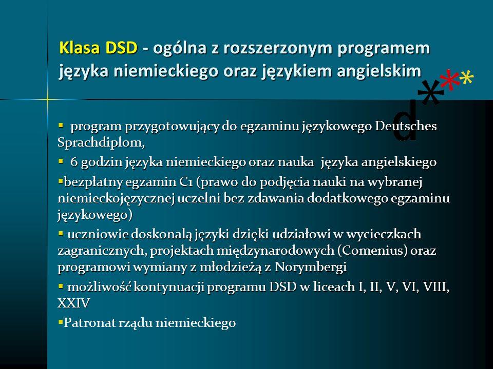 Klasa DSD - ogólna z rozszerzonym programem języka niemieckiego oraz językiem angielskim program przygotowujący do egzaminu językowego Deutsches Sprac