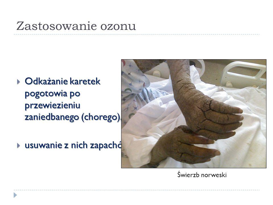 Zastosowanie ozonu Odkażanie karetek pogotowia po przewiezieniu zaniedbanego (chorego), Odkażanie karetek pogotowia po przewiezieniu zaniedbanego (cho