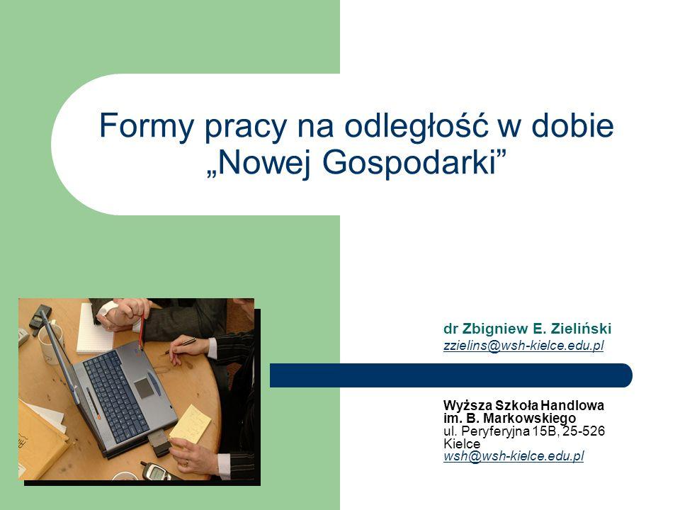 Formy pracy na odległość w dobie Nowej Gospodarki dr Zbigniew E.