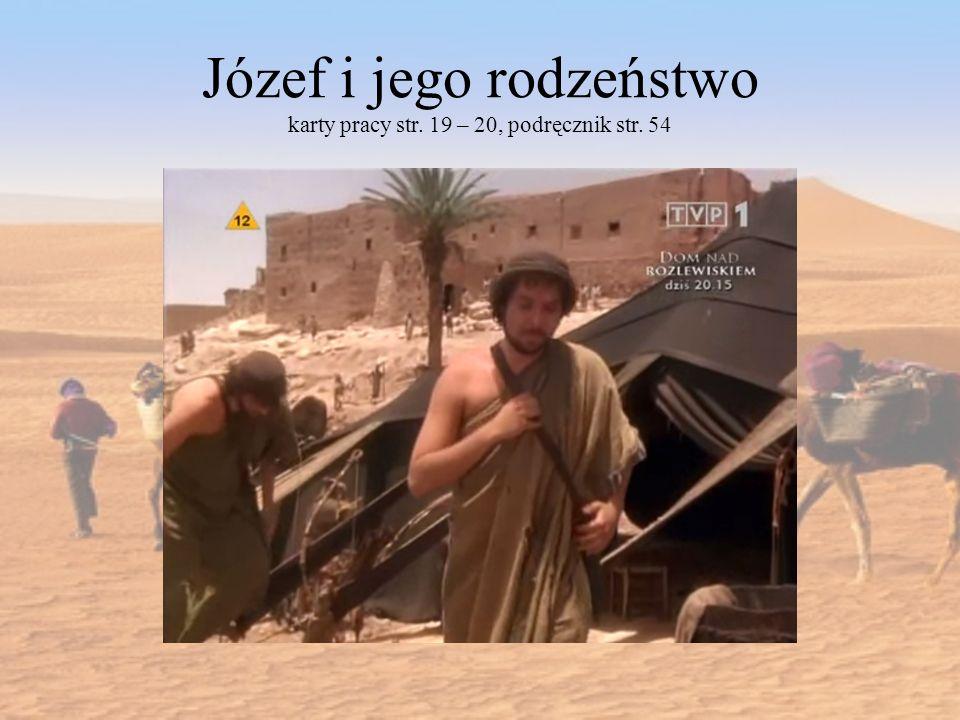 Józef i jego rodzeństwo karty pracy str. 19 – 20, podręcznik str. 54