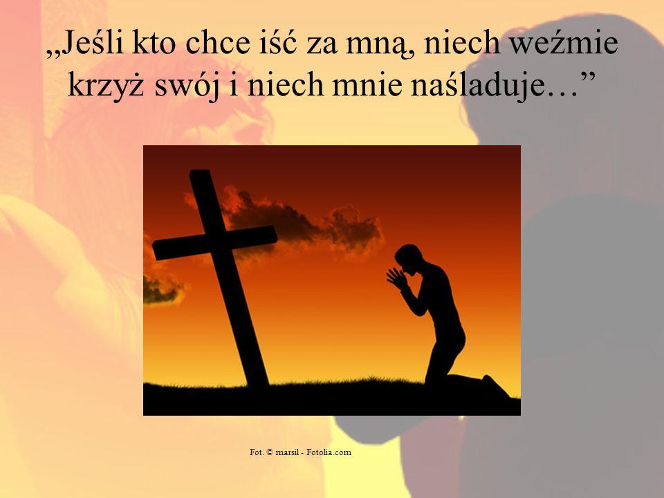 Jeśli kto chce iść za mną, niech weźmie krzyż swój i niech mnie naśladuje… Fot. © marsil - Fotolia.com