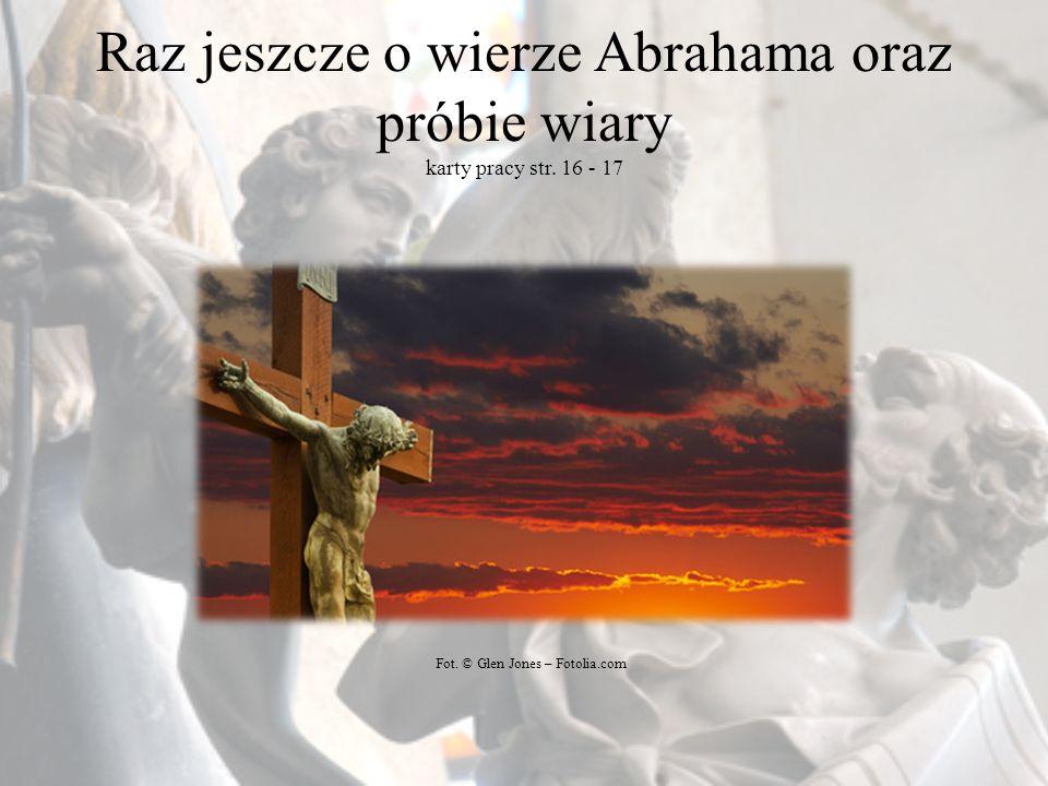 Notatka Abraham słuchał Pana Boga i ufał Mu.Miał syna Izaaka, którego bardzo kochał.