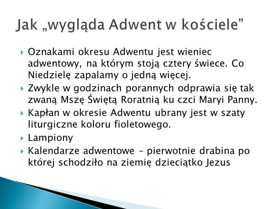 To Msza Święta ku czci Najświętszej Maryi Panny w okresie Adwentu.