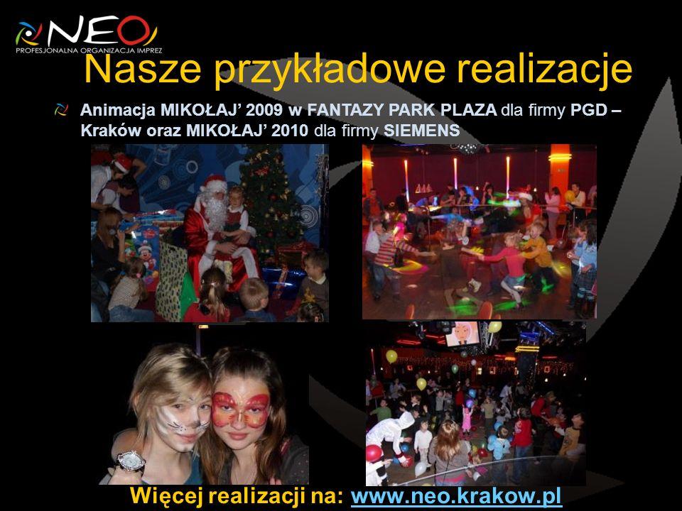 Nasze przykładowe realizacje Animacja MIKOŁAJ 2009 w FANTAZY PARK PLAZA dla firmy PGD – Kraków oraz MIKOŁAJ 2010 dla firmy SIEMENS Więcej realizacji na: www.neo.krakow.plwww.neo.krakow.pl