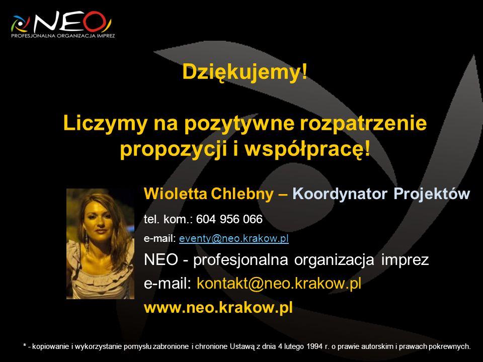 Wioletta Chlebny – Koordynator Projektów tel. kom.: 604 956 066 e-mail: eventy@neo.krakow.pleventy@neo.krakow.pl NEO - profesjonalna organizacja impre