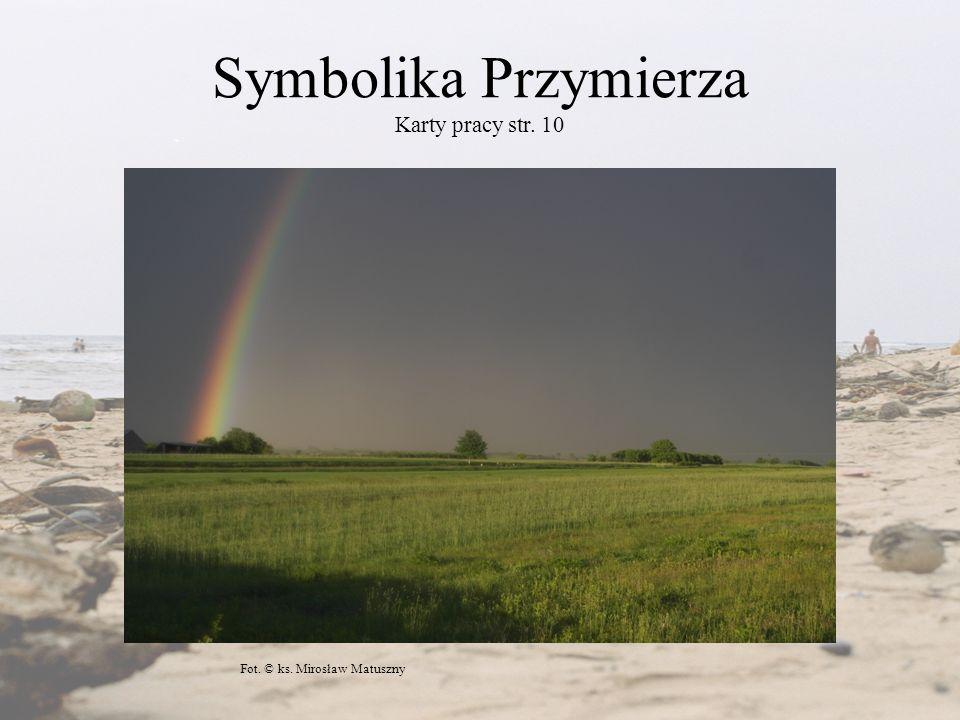 Symbolika Przymierza Karty pracy str. 10 Fot. © ks. Mirosław Matuszny