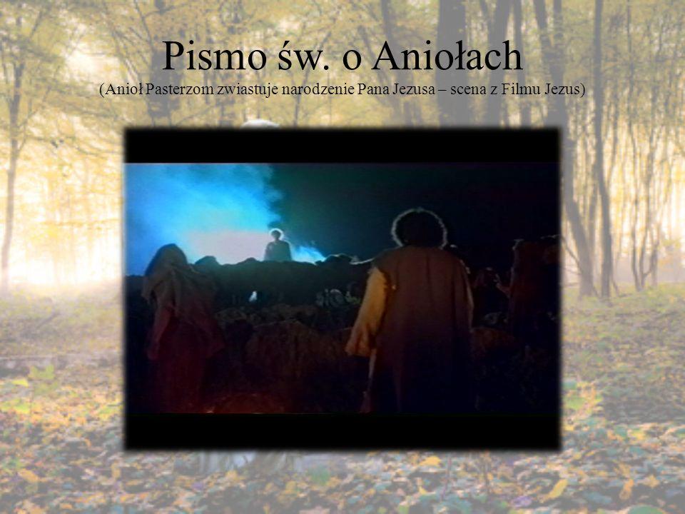 Pismo św. o Aniołach (Anioł Pasterzom zwiastuje narodzenie Pana Jezusa – scena z Filmu Jezus)