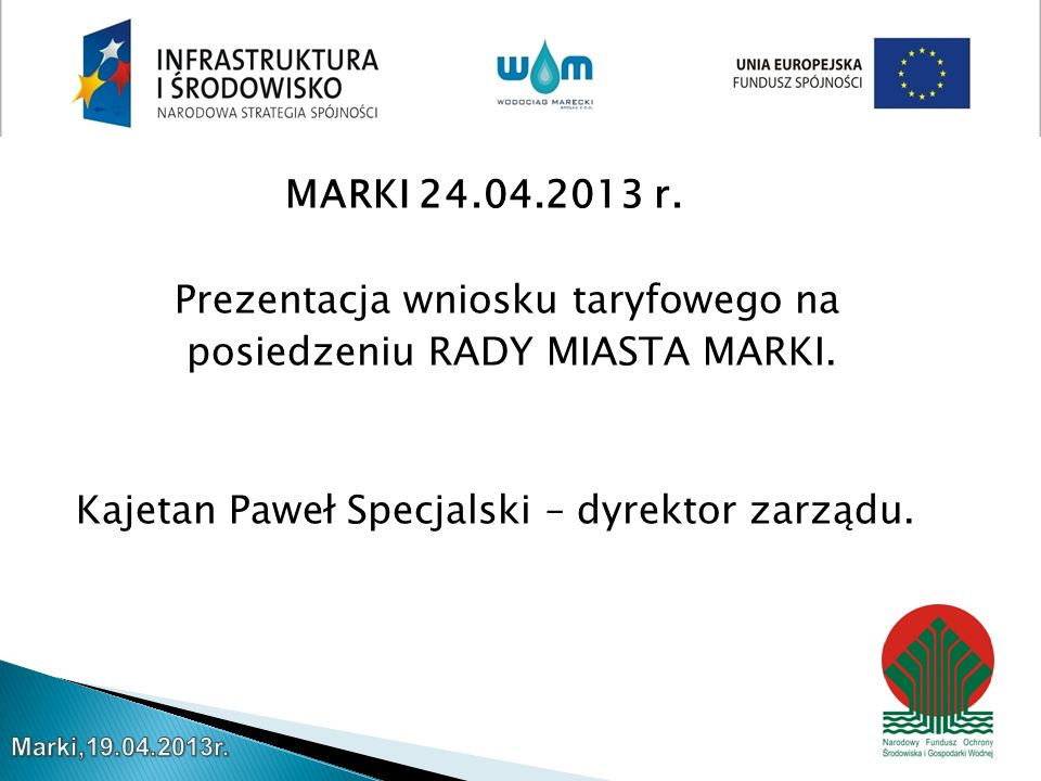 MARKI 24.04.2013 r. Prezentacja wniosku taryfowego na posiedzeniu RADY MIASTA MARKI.