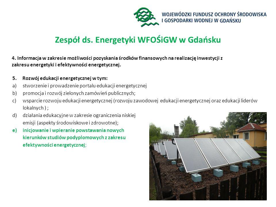 5. Rozwój edukacji energetycznej w tym: a)stworzenie i prowadzenie portalu edukacji energetycznej b)promocja i rozwój zielonych zamówień publicznych;