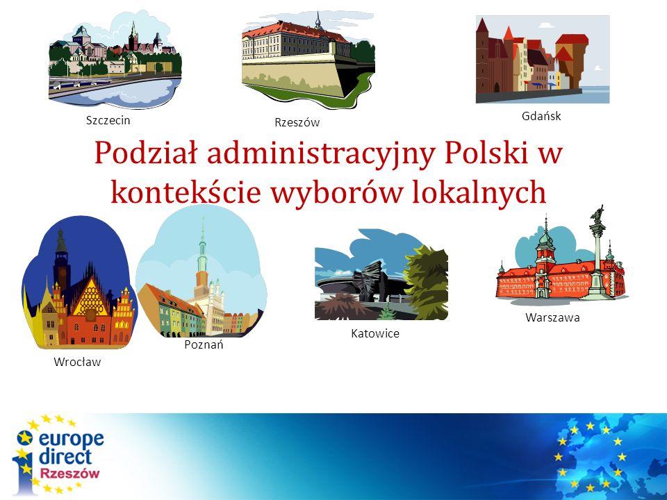 Podział administracyjny Polski w kontekście wyborów lokalnych Gdańsk Szczecin Warszawa Wrocław Poznań Katowice Rzeszów