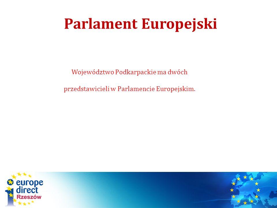 Parlament Europejski Województwo Podkarpackie ma dwóch przedstawicieli w Parlamencie Europejskim.