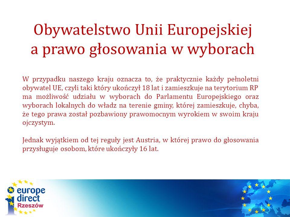Obywatelstwo Unii Europejskiej a prawo głosowania w wyborach W przypadku naszego kraju oznacza to, że praktycznie każdy pełnoletni obywatel UE, czyli