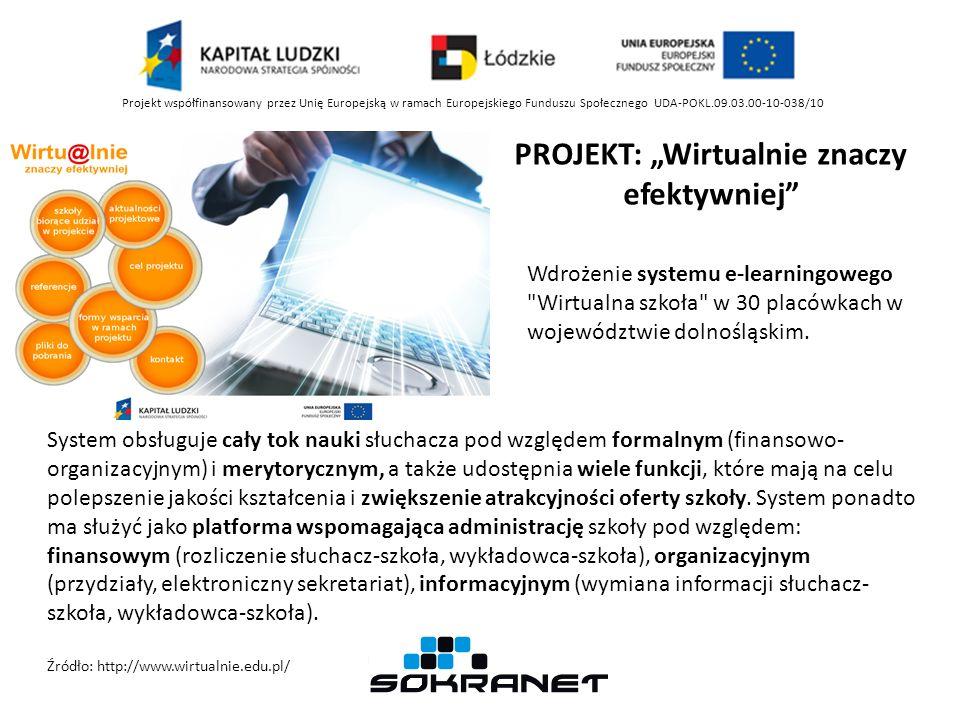 Projekt współfinansowany przez Unię Europejską w ramach Europejskiego Funduszu Społecznego UDA-POKL.09.03.00-10-038/10 System obsługuje cały tok nauki