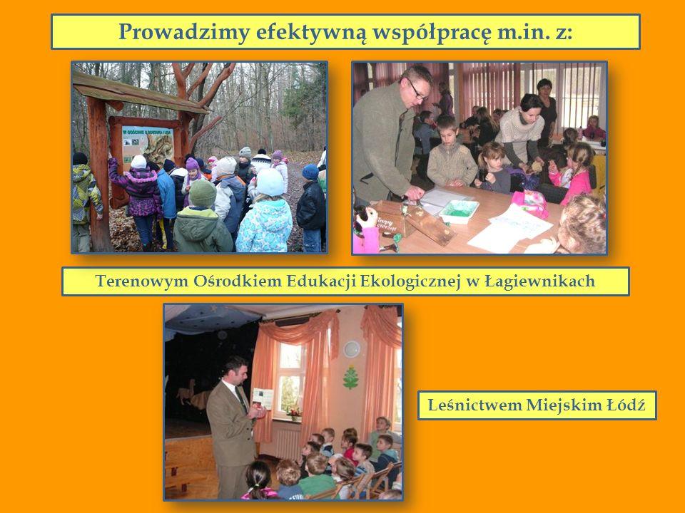 Prowadzimy efektywną współpracę m.in. z: Leśnictwem Miejskim Łódź Terenowym Ośrodkiem Edukacji Ekologicznej w Łagiewnikach