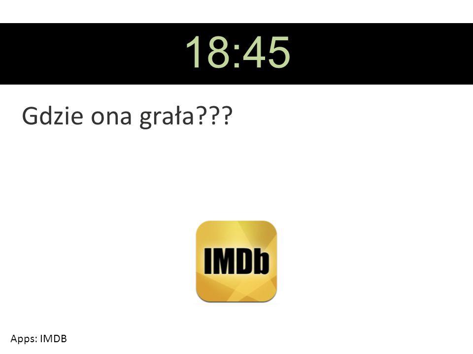 18:45 Gdzie ona grała??? Apps: IMDB
