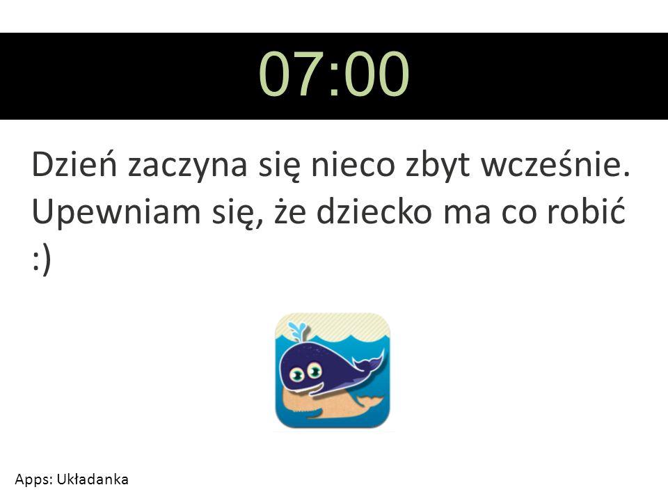 07:00 Dzień zaczyna się nieco zbyt wcześnie. Upewniam się, że dziecko ma co robić :) Apps: Układanka