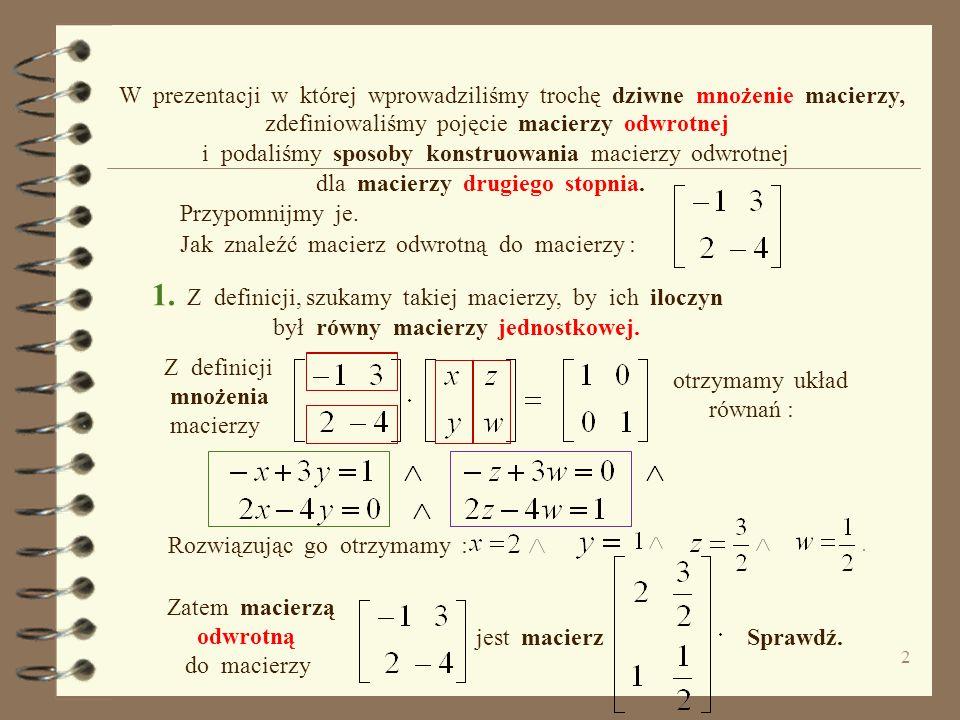 1 macierzy. Sposoby Macierz odwrotna odwracania Postaraj się przewidzieć co pojawi się w następnym polu tekstowym.
