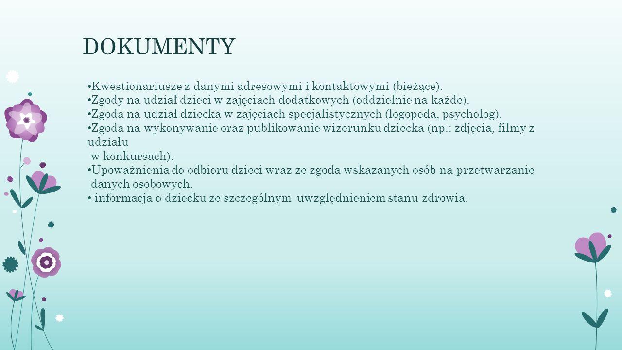 DOKUMENTY Kwestionariusze z danymi adresowymi i kontaktowymi (bieżące). Zgody na udział dzieci w zajęciach dodatkowych (oddzielnie na każde). Zgoda na