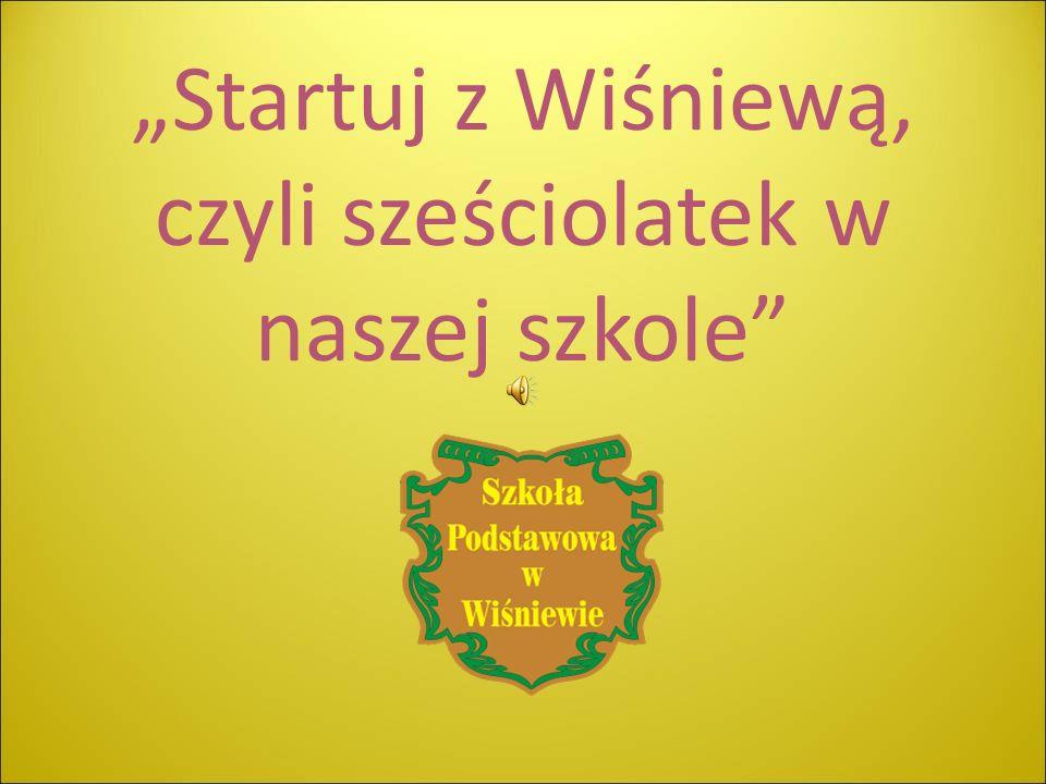Startuj z Wiśniewą, czyli sześciolatek w naszej szkole