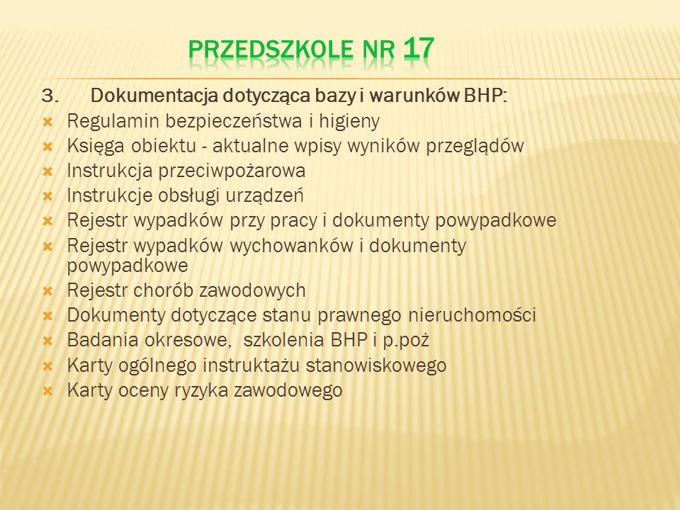 3. Dokumentacja dotycząca bazy i warunków BHP: Regulamin bezpieczeństwa i higieny Księga obiektu - aktualne wpisy wyników przeglądów Instrukcja przeci