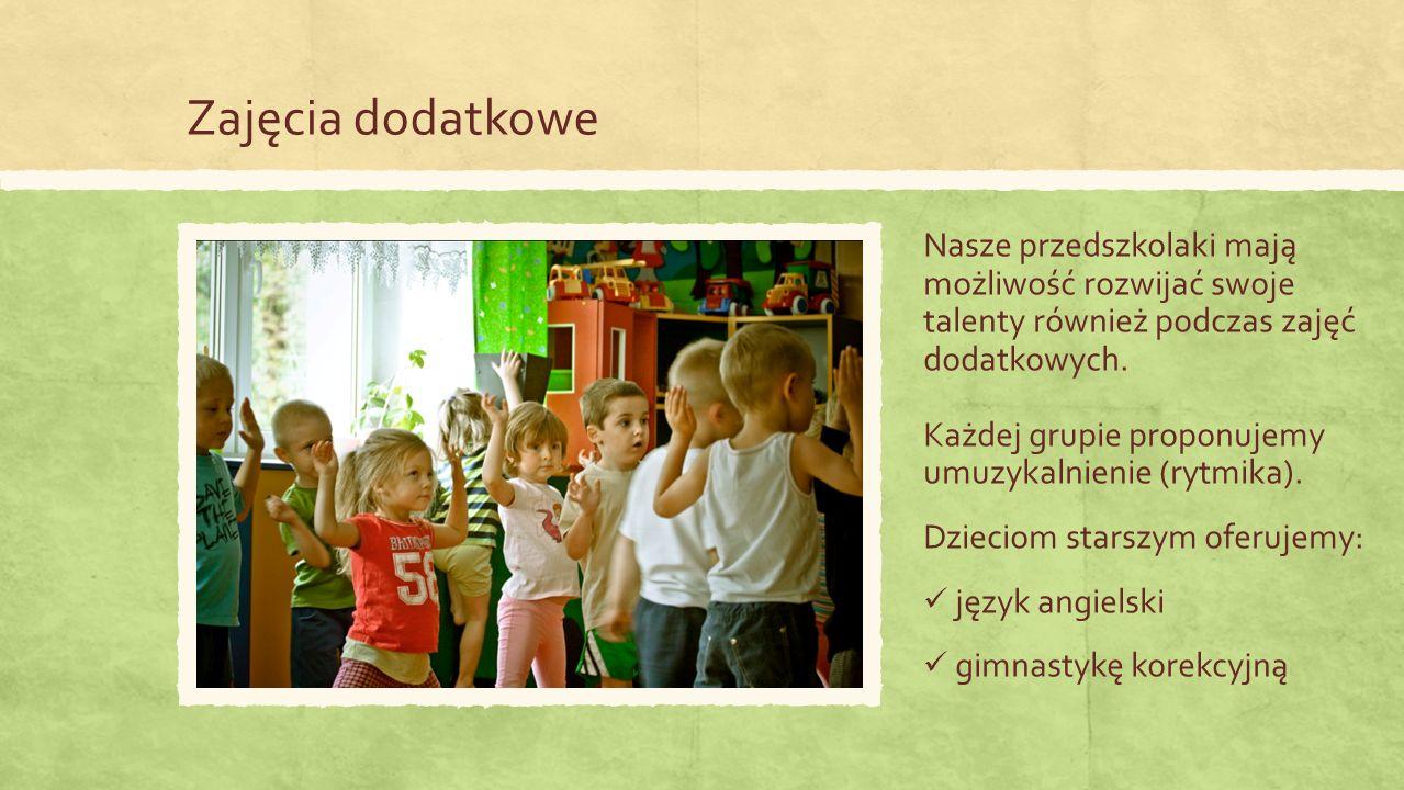 Zajęcia dodatkowe Nasze przedszkolaki mają możliwość rozwijać swoje talenty również podczas zajęć dodatkowych.