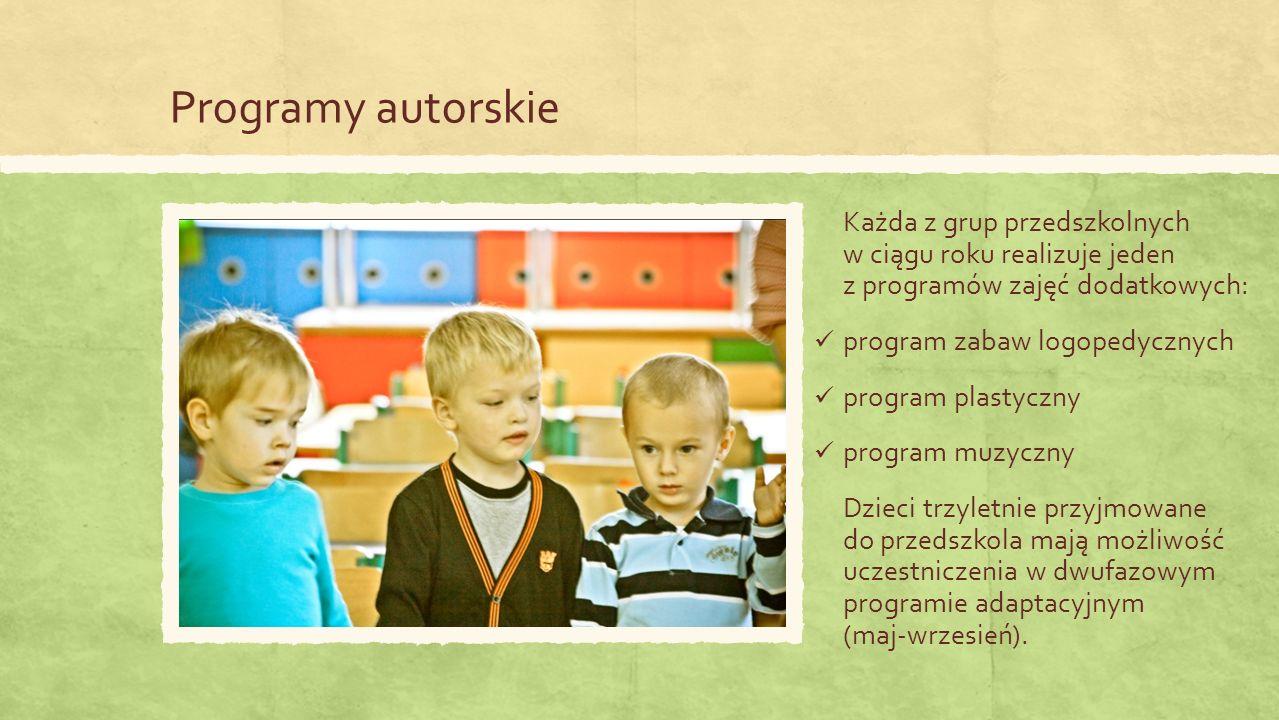 Programy autorskie Każda z grup przedszkolnych w ciągu roku realizuje jeden z programów zajęć dodatkowych: program zabaw logopedycznych program plastyczny program muzyczny Dzieci trzyletnie przyjmowane do przedszkola mają możliwość uczestniczenia w dwufazowym programie adaptacyjnym (maj-wrzesień).