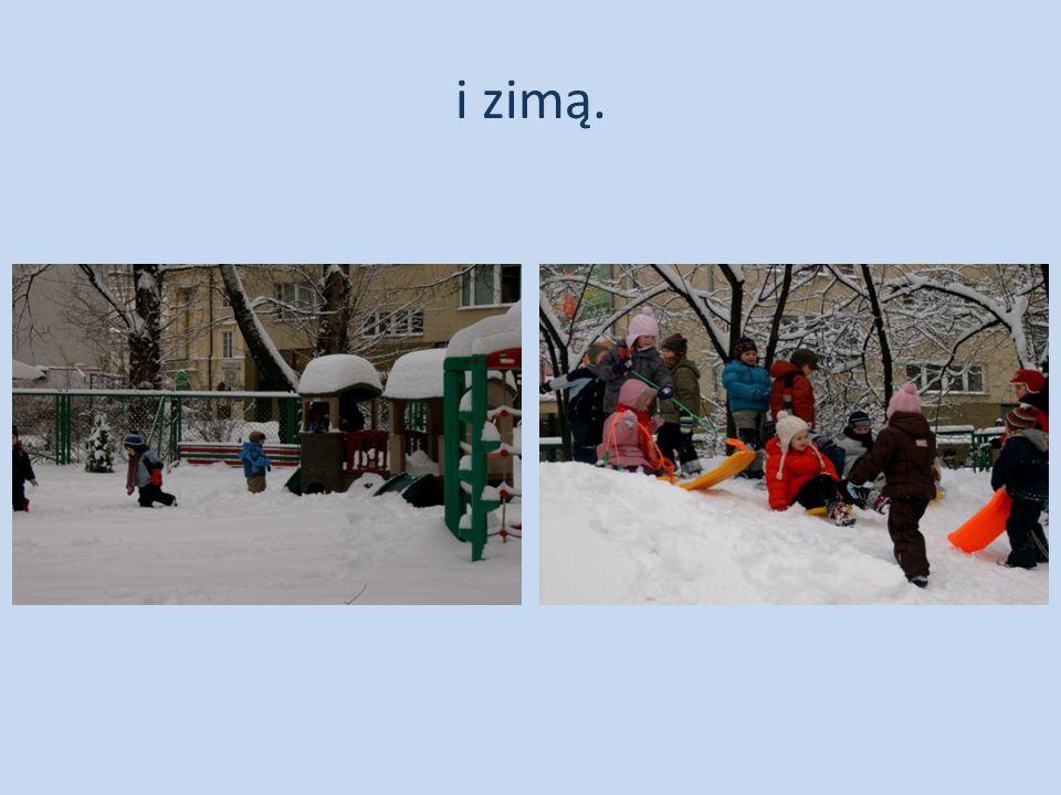 i zimą.