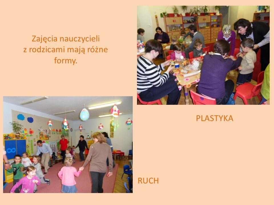 Zajęcia nauczycieli z rodzicami mają różne formy. PLASTYKA RUCH