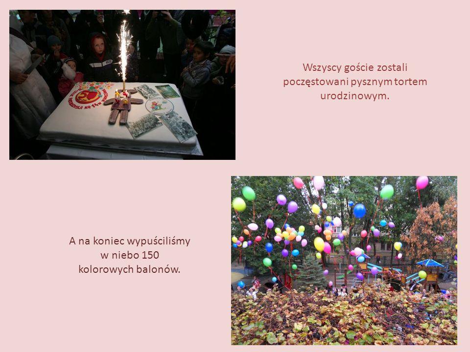 Wszyscy goście zostali poczęstowani pysznym tortem urodzinowym. A na koniec wypuściliśmy w niebo 150 kolorowych balonów.