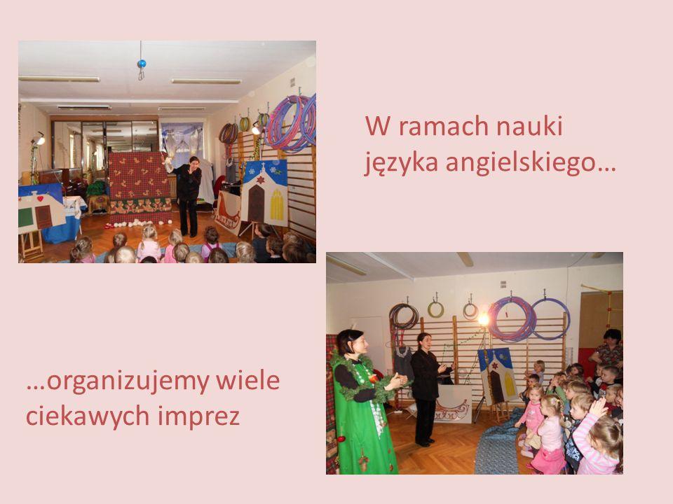 W ramach nauki języka angielskiego… …organizujemy wiele ciekawych imprez