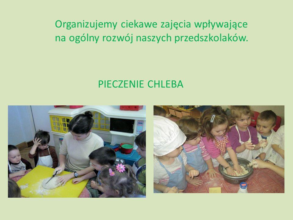 Organizujemy ciekawe zajęcia wpływające na ogólny rozwój naszych przedszkolaków. PIECZENIE CHLEBA