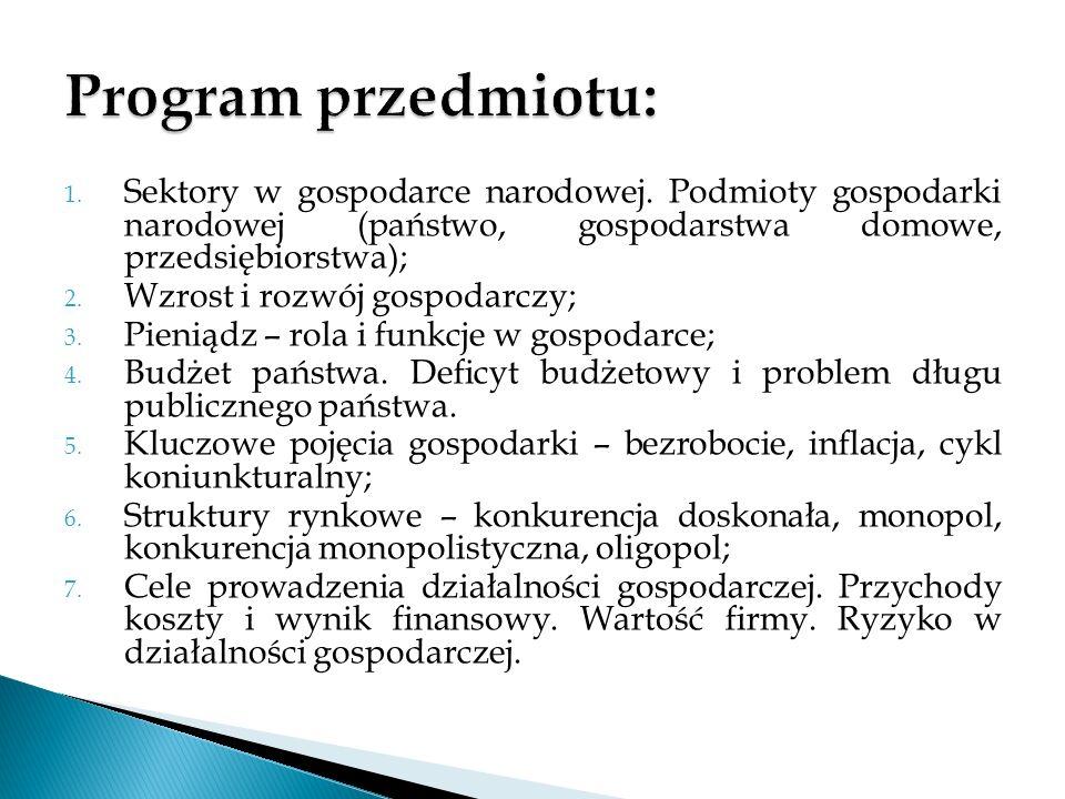 1. Sektory w gospodarce narodowej. Podmioty gospodarki narodowej (państwo, gospodarstwa domowe, przedsiębiorstwa); 2. Wzrost i rozwój gospodarczy; 3.
