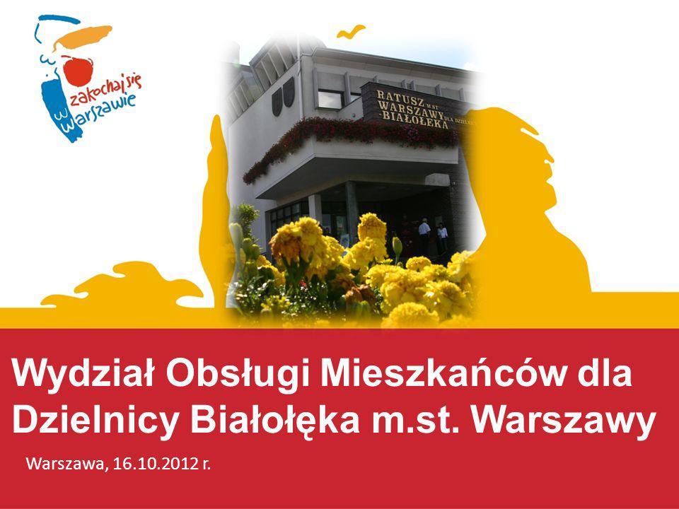 Wydział Obsługi Mieszkańców dla Dzielnicy Białołęka m.st. Warszawy Warszawa, 16.10.2012 r.