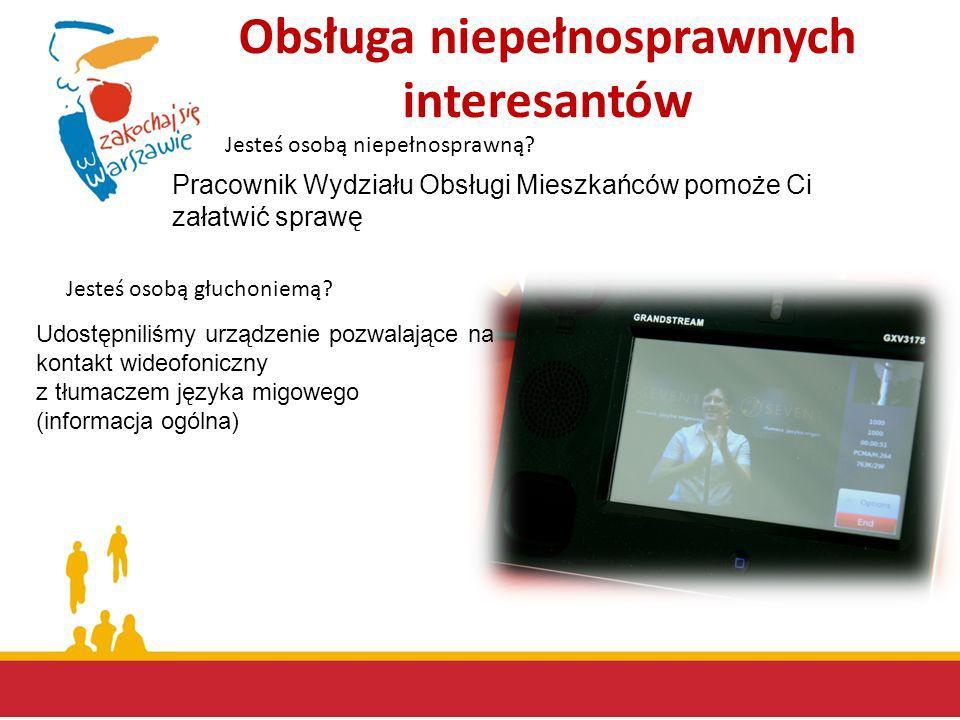 Obsługa niepełnosprawnych interesantów Udostępniliśmy urządzenie pozwalające na kontakt wideofoniczny z tłumaczem języka migowego (informacja ogólna)