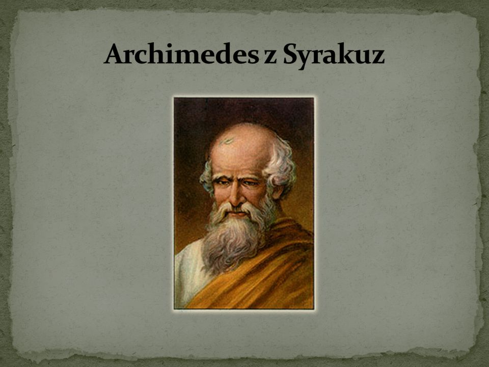 Archimedes z Syrakuz ( ok.287–212 r.