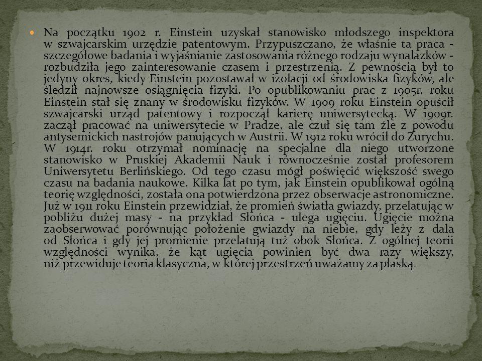 Na początku 1902 r. Einstein uzyskał stanowisko młodszego inspektora w szwajcarskim urzędzie patentowym. Przypuszczano, że właśnie ta praca - szczegół