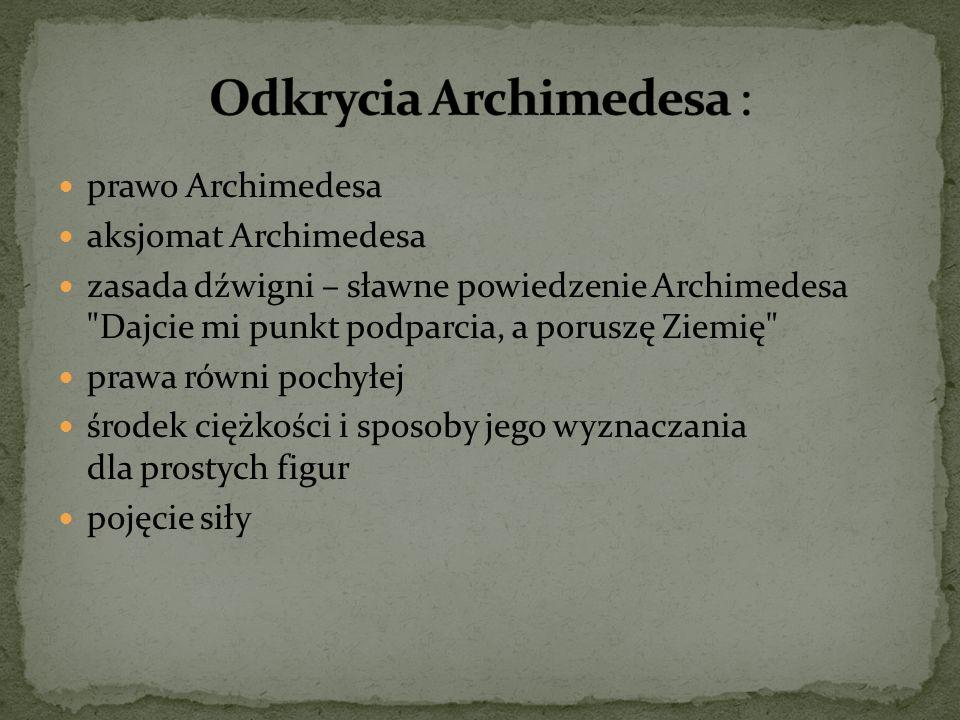 prawo Archimedesa aksjomat Archimedesa zasada dźwigni – sławne powiedzenie Archimedesa