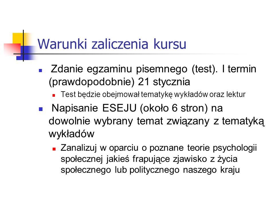 Warunki zaliczenia kursu Zdanie egzaminu pisemnego (test). I termin (prawdopodobnie) 21 stycznia Test będzie obejmował tematykę wykładów oraz lektur N