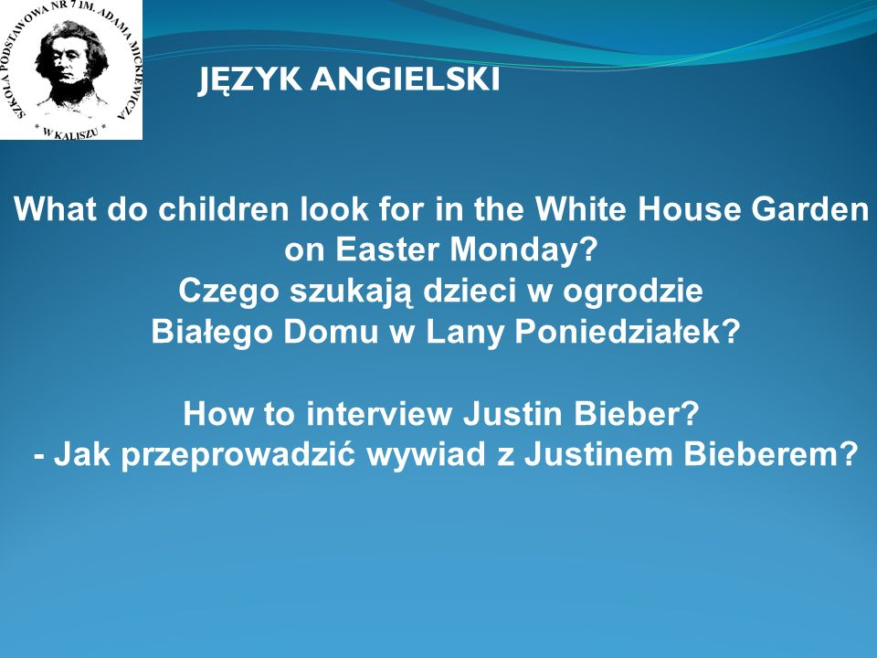 What do children look for in the White House Garden on Easter Monday? Czego szukają dzieci w ogrodzie Białego Domu w Lany Poniedziałek? How to intervi