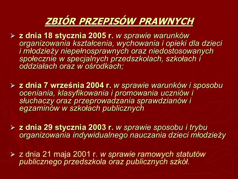 ZBIÓR PRZEPISÓW PRAWNYCH z dnia 18 stycznia 2005 r. w sprawie warunków organizowania kształcenia, wychowania i opieki dla dzieci i młodzieży niepełnos