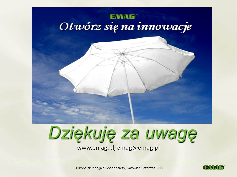 Dziękuję za uwagę www.emag.pl, emag@emag.pl Europejski Kongres Gospodarczy, Katowice 1 czerwca 2010