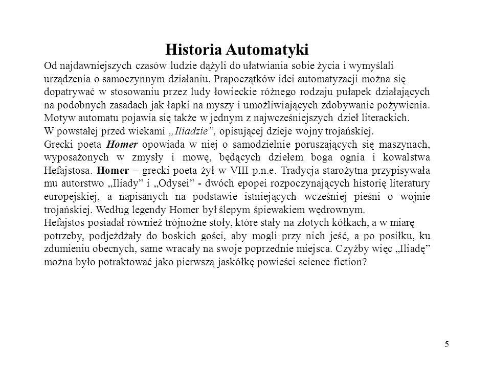 6 Ojczyzną prawdziwych automatów była starożytna Grecja.