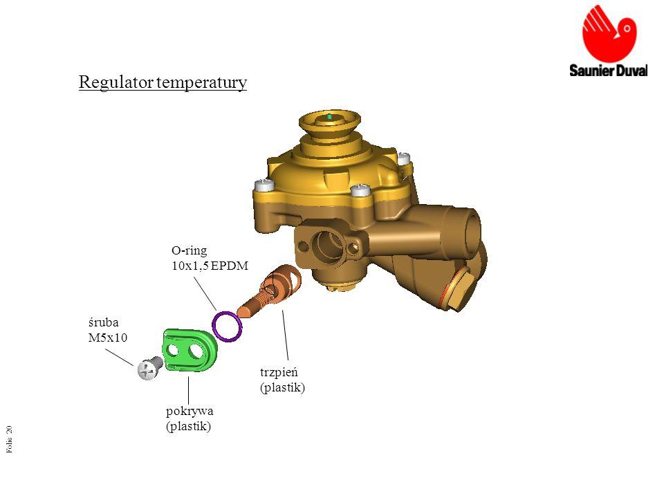Folie 20 Regulator temperatury trzpień (plastik) O-ring 10x1,5 EPDM pokrywa (plastik) śruba M5x10