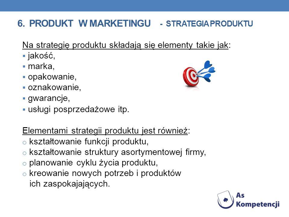 Na strategię produktu składają się elementy takie jak: jakość, marka, opakowanie, oznakowanie, gwarancje, usługi posprzedażowe itp. Elementami strateg